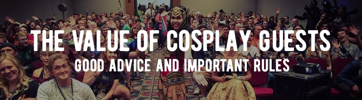 The value of cosplay guests